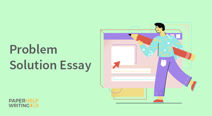 a guide to writing a great problem solution essay  paperhelpwriting  problem solution essay topic